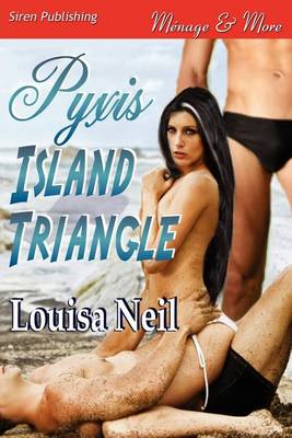 Pyxis Island Triangle (Siren Publishing Menage and More) (Paperback)
