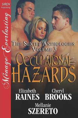 Occupational Hazards [The Sextet Anthology, Volume 3] (Siren Publishing Menage Everlasting) (Paperback)