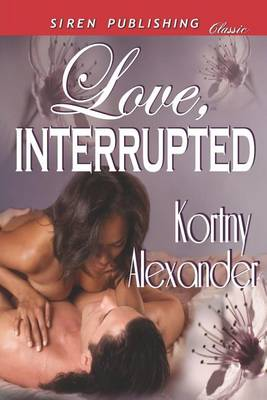 Love, Interrupted (Siren Publishing Classic) (Paperback)