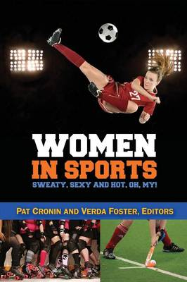 Women in Sports - Sweaty, Sexy and Hot, Oh My! (Paperback)