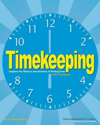 Timekeeping: Explore the History and Science of Telling Time (Paperback)