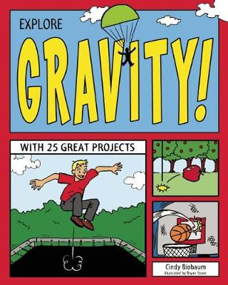 Explore Gravity!: With 25 Great Projects - Explore Your World (Paperback)