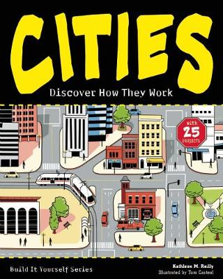 CITIES: Discover How They Work with 25 Projects - Build It Yourself (Hardback)