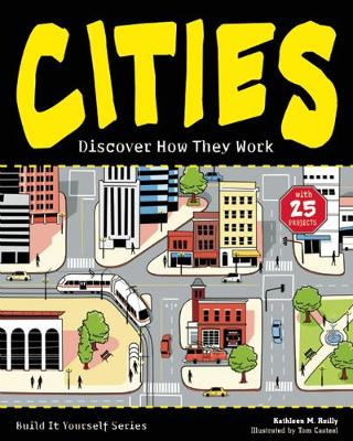 CITIES: Discover How They Work with 25 Projects - Build It Yourself (Paperback)
