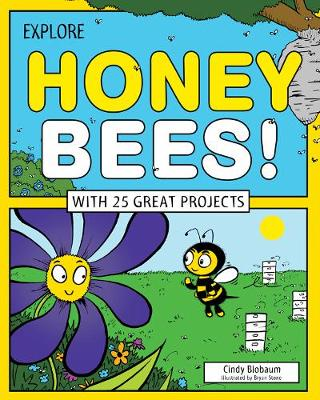 Explore Honey Bees!: With 25 Great Projects - Explore Your World (Paperback)