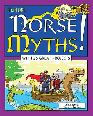 Explore Norse Myths!: With 25 Great Projects - Explore Your World (Paperback)