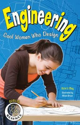 Engineering: Cool Women Who Design - Girls in Science (Paperback)
