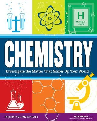 Chemistry: Investigate the Matter that Makes Up Your World - Inquire and Investigate (Paperback)