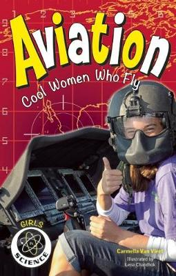 Aviation: Cool Women Who Fly - Girls in Science (Paperback)