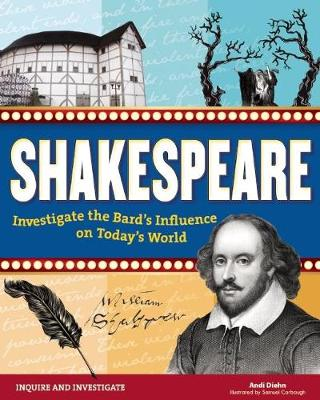 Shakespeare: Investigate the Bard's Influence on Today's World (Hardback)