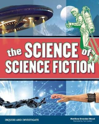 The Science of Science Fiction - Inquire and Investigate (Hardback)