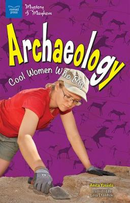 Archaeology: Cool Women Who Dig (Paperback)