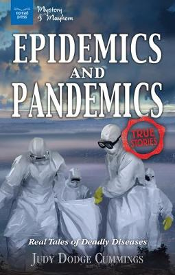 Epidemics and Pandemics: Real Tales of Deadly Diseases - Mystery & Mayhem (Hardback)