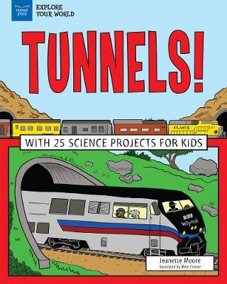 Tunnels!: With 25 Science Projects for Kids (Hardback)