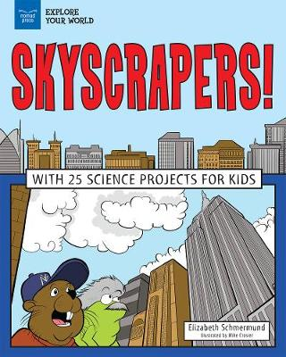 Skyscrapers!: With 25 Science Projects for Kids (Hardback)