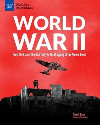 World War II: From the Rise of the Nazi Party to the Dropping of the Atomic Bomb (Hardback)