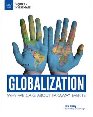 Globalization: Why We Care About Faraway Events - Inquire & Investigate (Hardback)