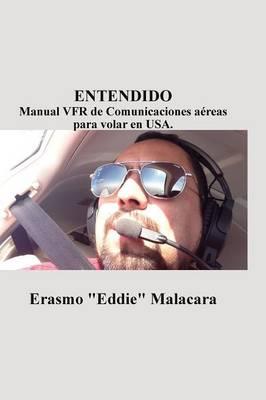 Entendido: Manual Vfr de Comunicaciones Aereas Para Volar En USA. (Hardback)