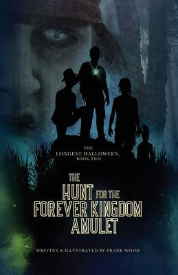 The Longest Halloween, Book Two: The Hunt for the Forever Kingdom Amulet (Paperback)