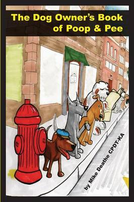 The Dog Owner's Book of Poop and Pee! (Paperback)