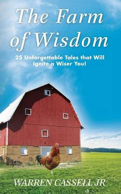 The Farm of Wisdom: 25 Unforgettable Tales That Will Ignite a Wiser You! (Paperback)