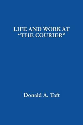 """Life and Work at """"The Courier"""" (Paperback)"""