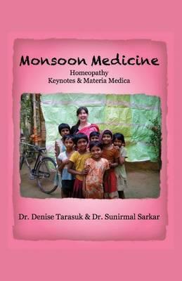 Monsoon Medicine: Homeopathy: Keynotes & Materia Medica (Paperback)