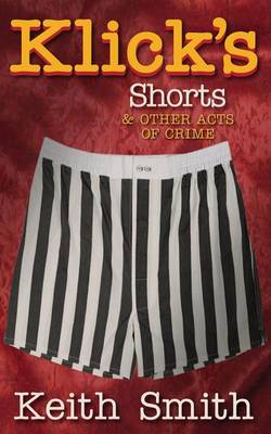 Klick's Shorts: (And Other Acts of Crime) (Paperback)