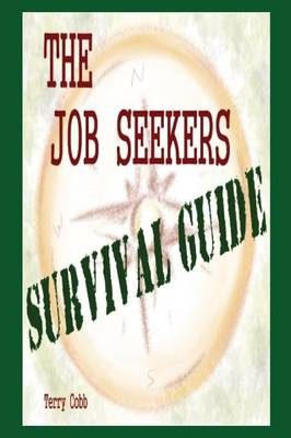 The Job Seekers Survival Guide (Paperback)