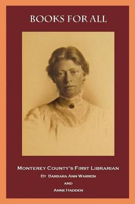 Books for All: Monterey County's First Librarian (Paperback)