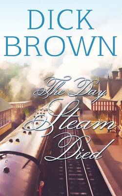 The Day Steam Died (Paperback)