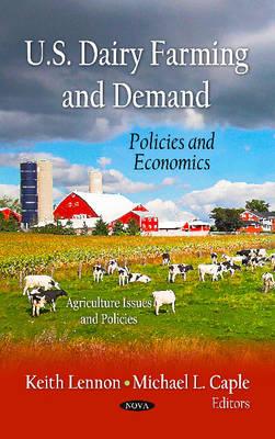 U.S. Dairy Farming & Demand: Policies & Economics (Hardback)
