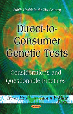 Direct-to-Consumer Genetic Tests: Considerations & Questionable Practices (Paperback)