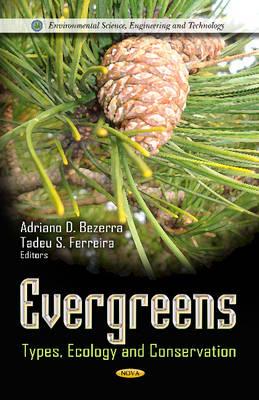 Evergreens: Types, Ecology & Conservation (Hardback)