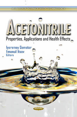 Acetonitrile: Properties, Applications & Health Effects (Paperback)