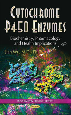 Cytochrome P450 Enzymes: Biochemistry, Pharmacology & Health Implications (Hardback)