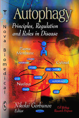 Autophagy: Principles, Regulation & Roles in Disease (Hardback)