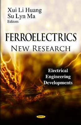 Ferroelectrics: New Research (Hardback)