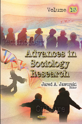 Advances in Sociology Research: Volume 13 (Hardback)