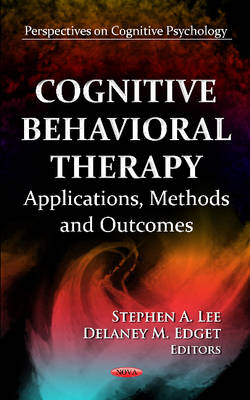 Cognitive Behavioral Therapy: Applications, Methods & Outcomes (Hardback)