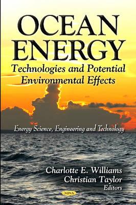 Ocean Energy: Technologies & Potential Environmental Effects (Hardback)