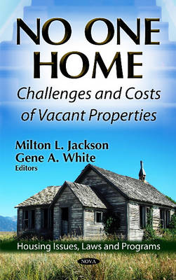 No One Home: Challenges & Costs of Vacant Properties (Hardback)