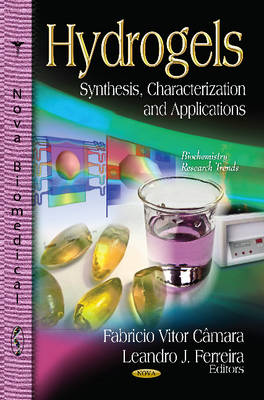 Hydrogels: Synthesis, Characterization & Applications (Hardback)