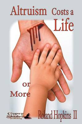 Altruism Costs a Life-Or More (Paperback)