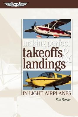 Making Perfect Takeoffs and Landings in Light Airplanes (Paperback)