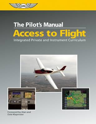 Access to Flight: Integrated Private and Instrument Curriculum - The Pilot's Manual