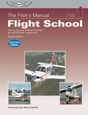The Pilot's Manual: Flight School eBundle: How to Fly Your Airplane Through All the FAR/JAR Maneuvers