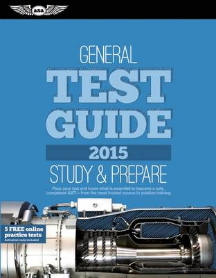 """General Test Guide 2015: The """"Fast-Track"""" to Study for and Pass the Aviation Maintenance Technician Knowledge Exam - Fast-Track Test Guides (Paperback)"""