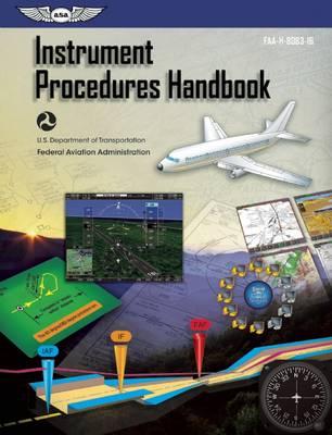 Instrument Procedures Handbook: FAA-H-8083-16 (Paperback)