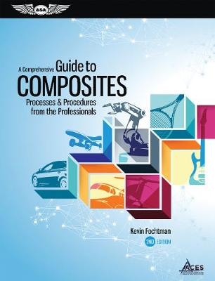 A Comprehensive Guide to Composites: Processes & Procedures from the Professionals (Hardback)